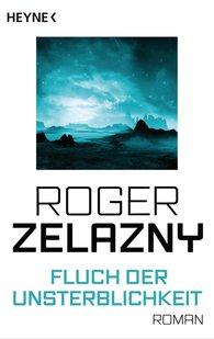 Roger  Zelazny - Fluch der Unsterblichkeit