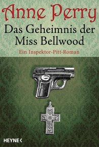 Anne  Perry - Das Geheimnis der Miss Bellwood