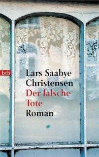 Lars Saabye  Christensen - Der falsche Tote