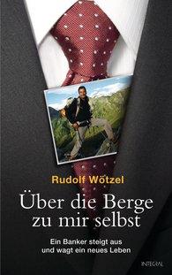Rudolf  Wötzel - Über die Berge zu mir selbst