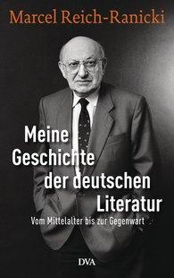 Marcel  Reich-Ranicki, Thomas  Anz  (Hrsg.) - Meine Geschichte der deutschen Literatur