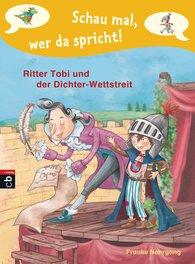 Frauke  Nahrgang - Schau mal, wer da spricht - Ritter Tobi und der Dichter-Wettstreit