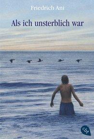 Friedrich  Ani - Als ich unsterblich war
