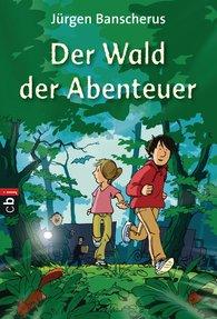 Jürgen  Banscherus - Der Wald der Abenteuer