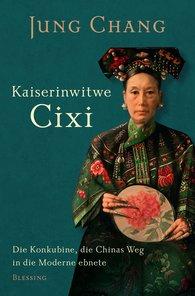 Jung  Chang - Kaiserinwitwe Cixi