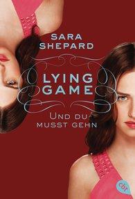 Sara  Shepard - Lying Game - Und du musst gehn