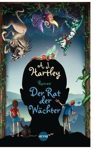A.J.  Hartley - Der Rat der Wächter