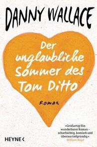 Danny  Wallace - Der unglaubliche Sommer des Tom Ditto