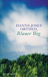 Hanns-Josef  Ortheil - Blauer Weg