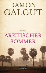 Damon  Galgut - Arktischer Sommer
