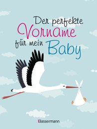 Verlagsgruppe Random House Südwest Verlag  (Hrsg.) - Der perfekte Vorname für mein Baby