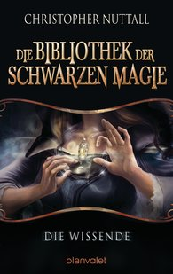 Christopher  Nuttall - Die Bibliothek der Schwarzen Magie 1