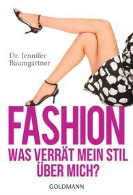 Dr. Jennifer  Baumgartner - Fashion – Was verrät mein Stil über mich?