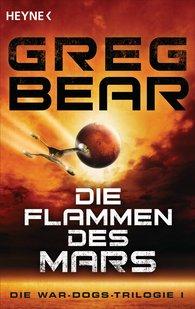 Greg  Bear - Die Flammen des Mars