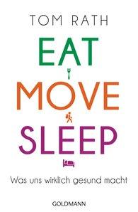 Tom  Rath - Eat, Move, Sleep