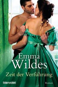 Emma  Wildes - Zeit der Verführung