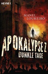 Manel  Loureiro - Apokalypse Z - Dunkle Tage