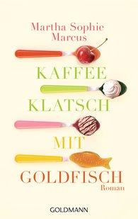 Martha Sophie  Marcus - Kaffeeklatsch mit Goldfisch