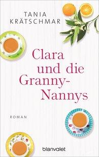 Tania  Krätschmar - Clara und die Granny-Nannys