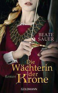 Beate  Sauer - Die Wächterin der Krone