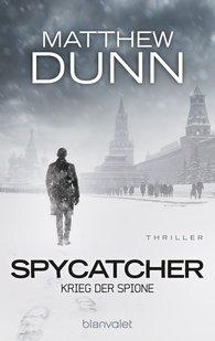 Matthew  Dunn - Spycatcher - Krieg der Spione