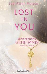 Jodi Ellen  Malpas - Lost in you. Verlockendes Geheimnis