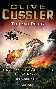 Clive  Cussler, Thomas  Perry - Das Vermächtnis der Maya