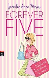 Jennifer Anne  Moses - Forever Five - Fabelhafte Freundinnen für immer