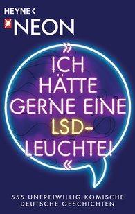 """NEON  (Hrsg.) - """"Ich hätte gerne eine LSD-Leuchte!"""""""