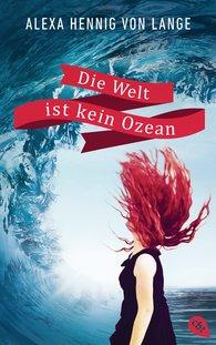 Alexa  Hennig von Lange - Die Welt ist kein Ozean