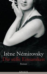 Irène  Némirovsky - Die süße Einsamkeit