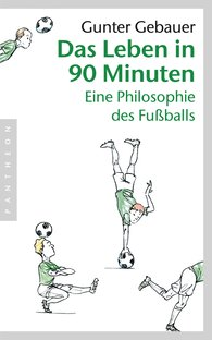 Gunter  Gebauer - Das Leben in 90 Minuten