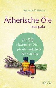 Barbara  Krähmer - Ätherische Öle kompakt