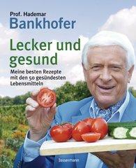 Hademar  Bankhofer - Lecker und gesund
