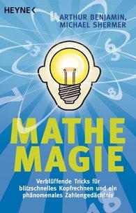 Arthur  Benjamin, Michael  Shermer - Mathe-Magie