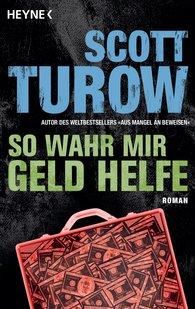Scott  Turow - So wahr mir Geld helfe