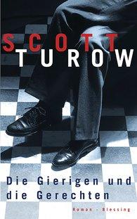 Scott  Turow - Die Gierigen und die Gerechten