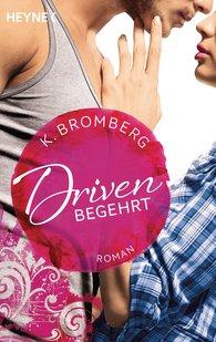 K.  Bromberg - Driven. Begehrt