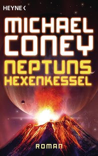 Michael  Coney - Neptuns Hexenkessel