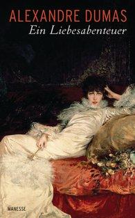 Alexandre  Dumas - Ein Liebesabenteuer