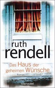 Ruth  Rendell - Das Haus der geheimen Wünsche