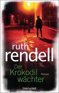 Ruth  Rendell - Der Krokodilwächter