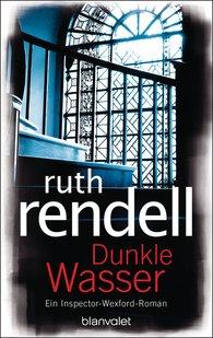 Ruth  Rendell - Dunkle Wasser