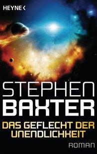 Stephen  Baxter - Das Geflecht der Unendlichkeit