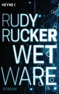 Rudy  Rucker - Wetware