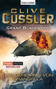 Clive  Cussler, Grant  Blackwood - Das Geheimnis von Shangri La