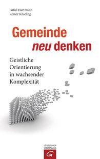 Isabel  Hartmann, Reiner  Knieling - Gemeinde neu denken