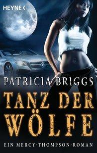 Patricia  Briggs - Tanz der Wölfe