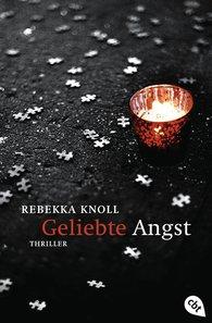 Rebekka  Knoll - Geliebte Angst