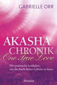 Gabrielle  Orr - Akasha-Chronik. One True Love